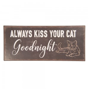 Tablica Always kiss your cat..