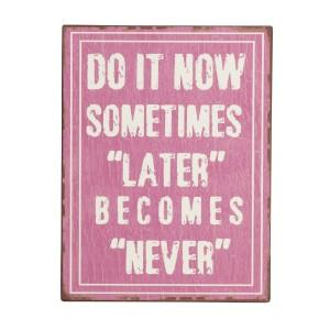 Tablica Do it now sometimes
