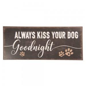 Tablica Always kiss dog..