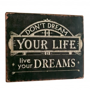 Tablica Don't dream your life
